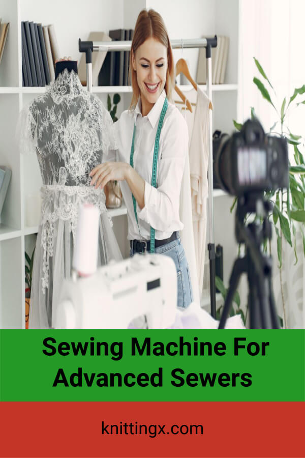 Sewing Machine For Advanced Sewers