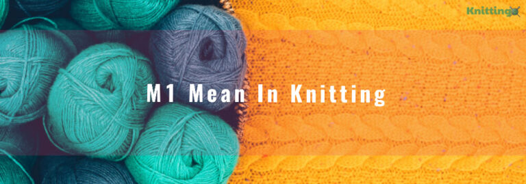 What does M1 mean in Knitting?