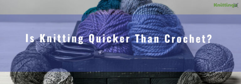 is knitting quicker than crochet?