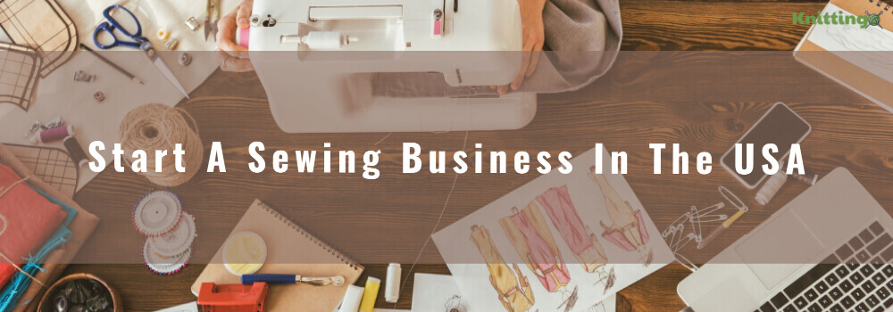 Start A Sewing Business In The USA